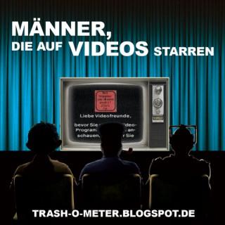 Männer, die auf Videos starren   Trashfilme, schlechte Musik und grottige Games