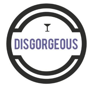 Disgorgeous