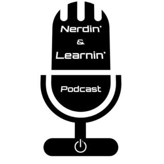 Nerdin' & Learnin'