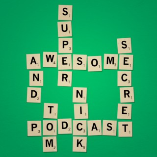 Nick and Tom's Super Awesome Secret Podcast