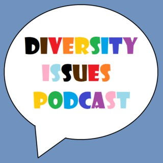 Diversity Issues Podcast