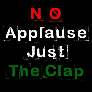 No Applause Just The Clap