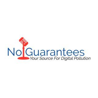 No Guarantees Show -