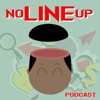 No Line Up Podcast