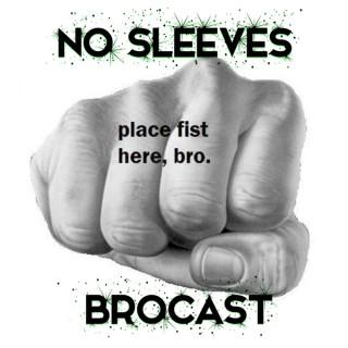 NO SLEEVES BROCAST