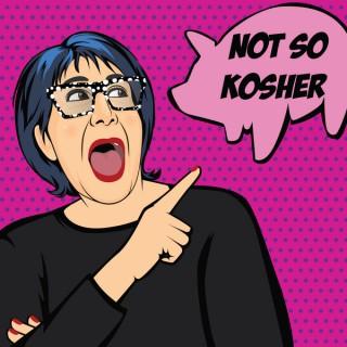 Not So Kosher Podcast