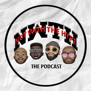 Not With The Hype: The Podcast