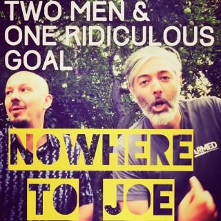 Nowhere to Joe