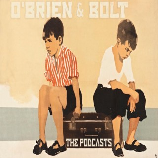 O'Brien & Bolt: The Podcasts