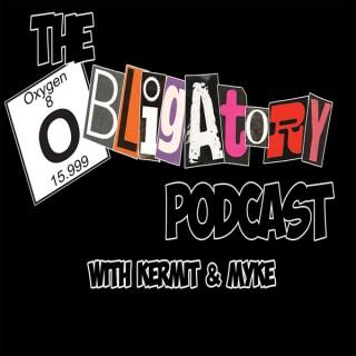 Obligatory Podcast with Kermit & Myke