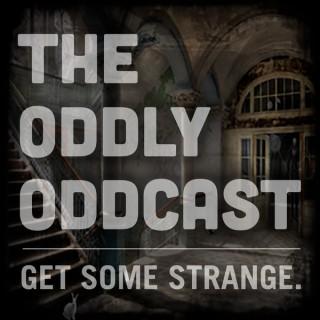 Oddly Oddcast Podcast