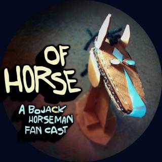 Of Horse: A BoJack Horseman Fan Cast