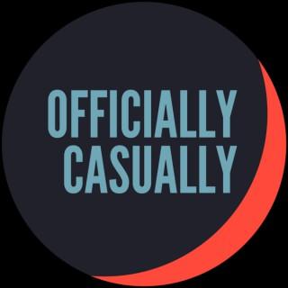 OFFICIALLY CASUALLY