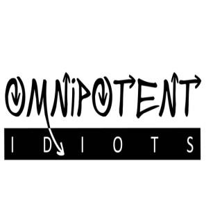 Omnipotent Idiots