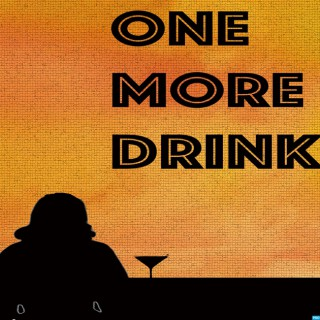 One More Drink