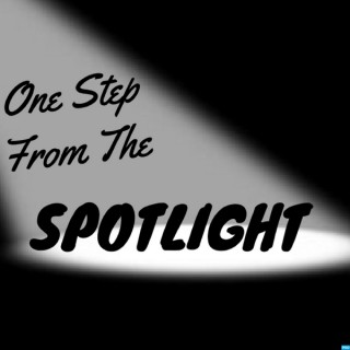 One Step From The Spotlight