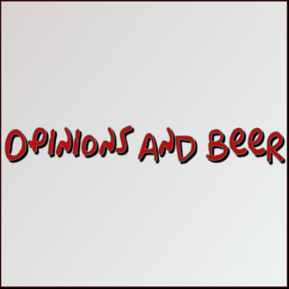 Opinions and Beer