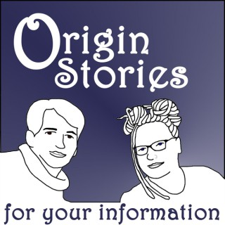 Origin Stories : For Your information