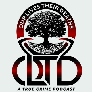 Our Lives Their Deaths:  A True Crime Podcast