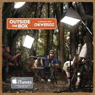 Outside The Box: A Podcast with Okwerdz