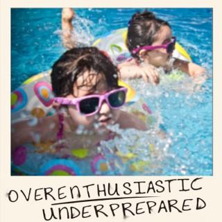 Overenthusiastic Underprepared