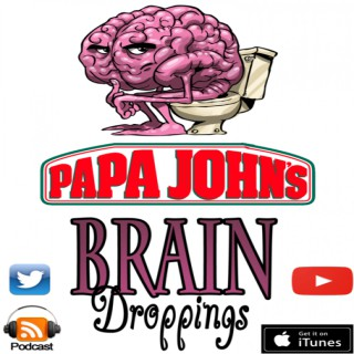 Papa Johns Brain Droppings