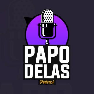 Papo Delas Podcast