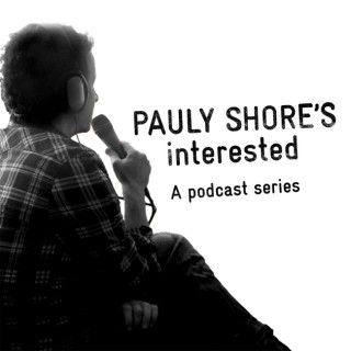 Pauly Shore's Interested Podcast
