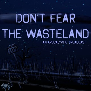 Don't Fear the Wasteland