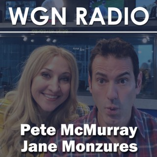 Pete McMurray and Jane Monzures from WGN Radio 720