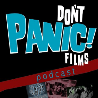 Don't Panic Films Podcast