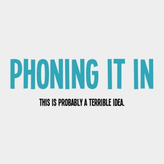 Phoning It In