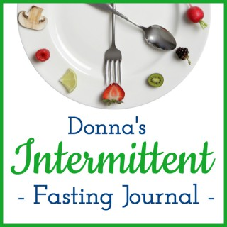 Donna's Intermittent Fasting Journal