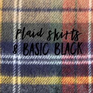 Plaid Skirts & Basic Black