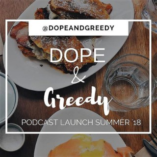 Dope and Greedy