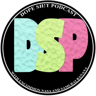 Dope Sh!t Podcast
