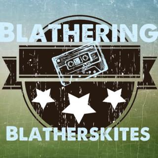 Podcast – Blathering Blatherskites