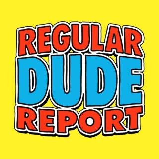 Podcasts – Regular Dude Report