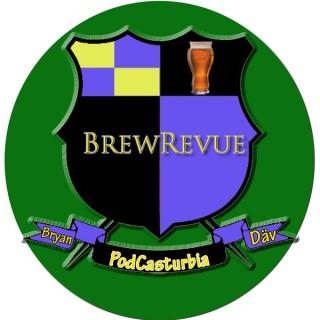 PodCasturbia's The Brew Revue Podcast