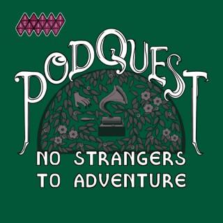 Podquest: No Strangers to Adventure
