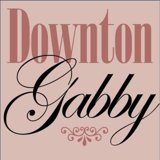 Downton Gabby