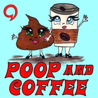 Poop and Coffee podcast