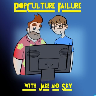 Pop Culture Failure's Podcast