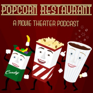 Popcorn Restaurant: A Movie Theater Podcast
