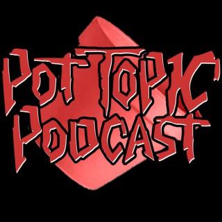 Pot Topic Podcast