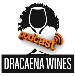 Dracaena Wines Podcast