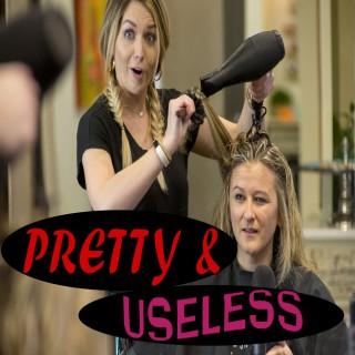 Pretty & Useless: Prescribed for the Modern Girl