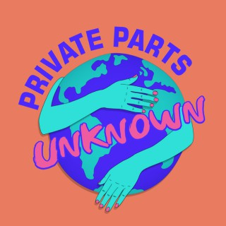 Private Parts Unknown (FKA Reality Bytes)