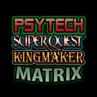 Psytech Superquest Kingmaker Matrix