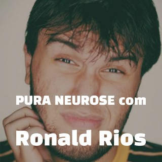 Pura Neurose com Ronald Rios